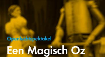 Afbeelding behorende bij Een magisch Oz | Spectaculair muziektheater!